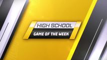High School Game of the Week - October 13, 2021